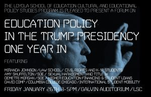 Forum: Education Policy in the Trump Presidency, One Year In (January 26, 2018 – 3-5pm)