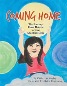 Coming Home – The Journey from Heaven to Your Adopted Home