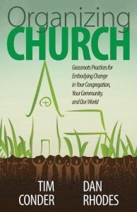 Book Announcement: Organizing Church: Grassroots Practices for Embodying Change in Your Congregation, Your Community, and Our World