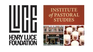 Loyola-IPS Receives Grant from Henry Luce Foundation for Legacy Leaders Fellows Program