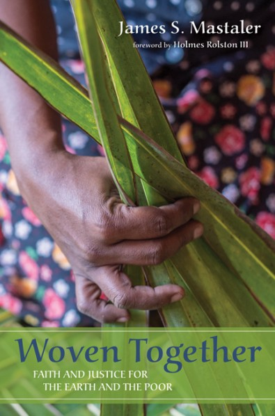 "IPS Alumnus Publishes New Book ""Woven Together : Faith and Justice for the Earth and the Poor"""
