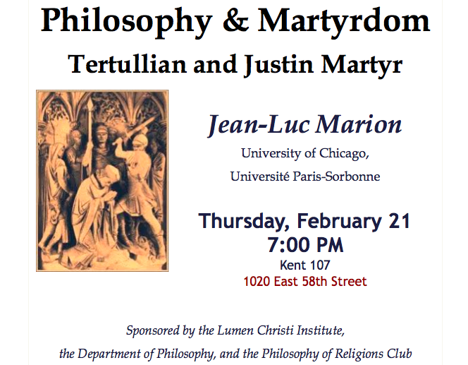 "Lecture: Jean-Luc Marion, ""Philosophy and Martyrdom: Tertullian and Justin Martyr"""
