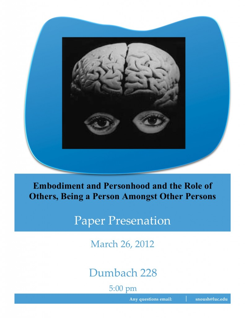 """Philosophy Club Meeting with paper presentation, """"Embodiment and Personhood and the Role of Others,"""" March 26, 5pm"""