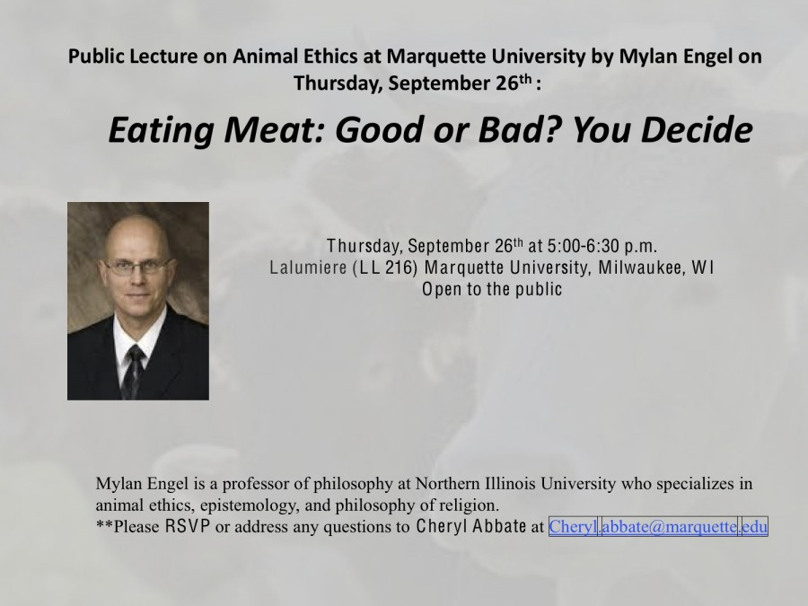 "Lecture: ""Eating Meat: Good or Bad? You Decide,"" Dr. Mylan Engel, Marquette, Sept. 26"
