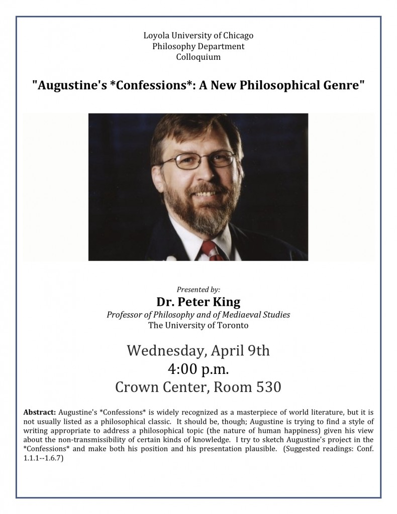 "Colloquium: Dr. Peter King on ""Augustine's *Confessions*: A new philosophical genre,"" (LUC) Apr 9, 4pm"